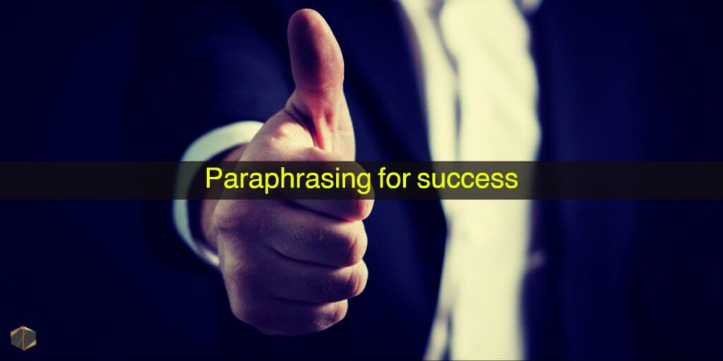 paraphrasing for success